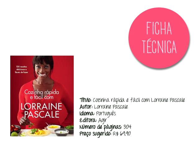Cozinha Rápida e Fácil com Lorraine Pascale | Gordelícias