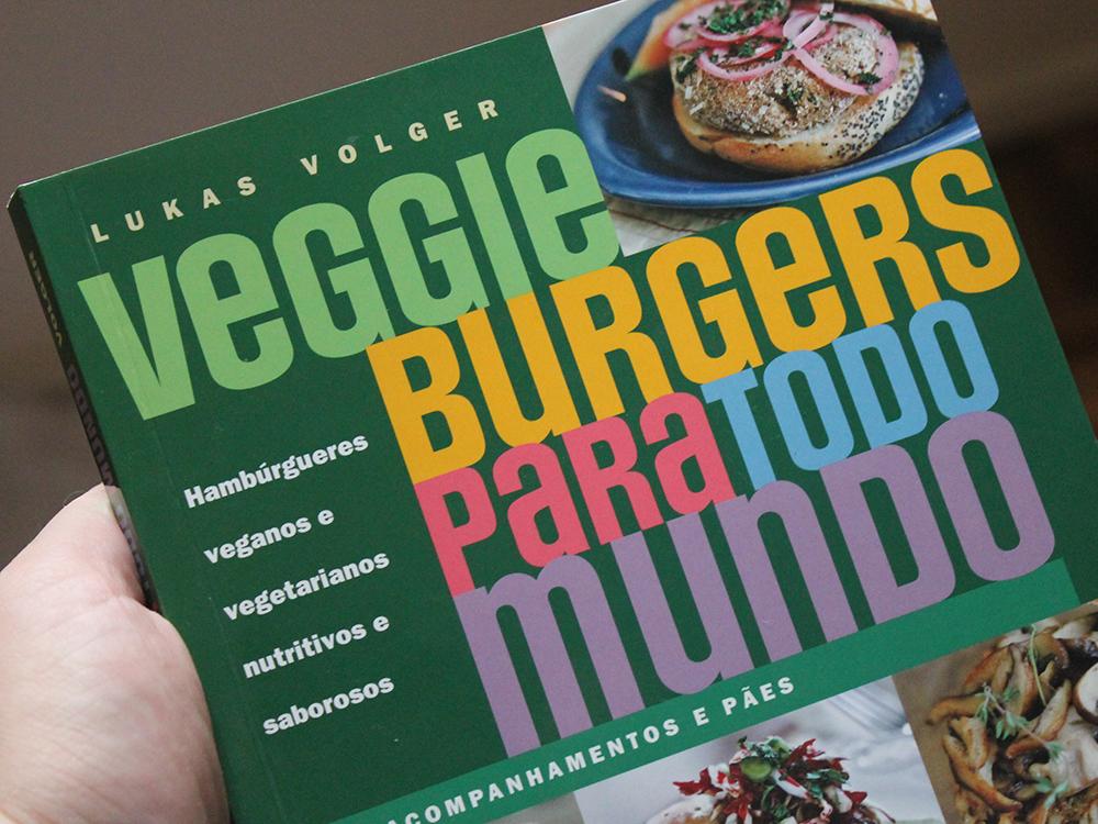 Livro: Veggie Burgers Para Todo Mundo
