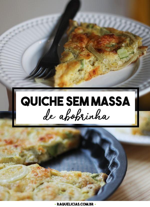 Quiche Sem Massa de Abobrinha. Receita completa em http://raquelicias.com.br.