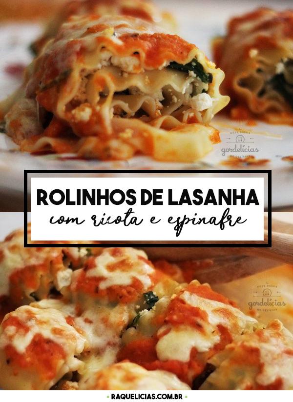 Rolinho de Lasanha com Espinafre e Ricota. Receita completa em https://gordelicias.biz/.