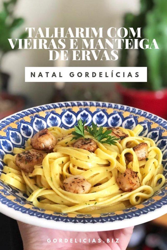 Talharim com Vieiras na Manteiga de Ervas - passo a passo completo em http://gordelicias.biz.
