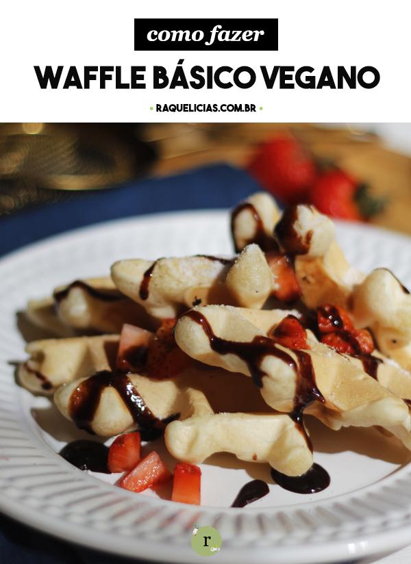 Waffle Básico Vegano   Raquelícias